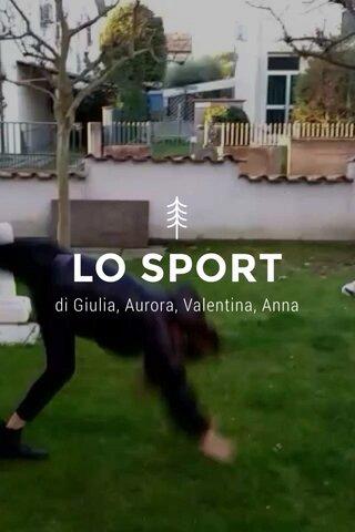 LO SPORT di Giulia, Aurora, Valentina, Anna