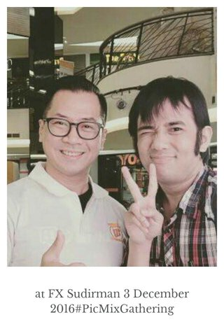 at FX Sudirman 3 December 2016#PicMixGathering