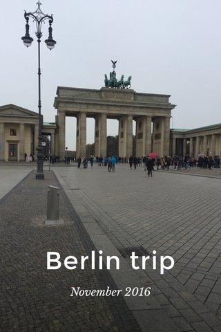 Berlin trip November 2016