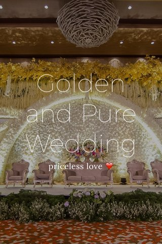 Golden and Pure Wedding priceless love ❤️