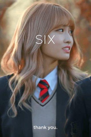 SIX thank you.