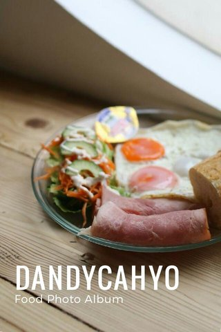 DANDYCAHYO Food Photo Album