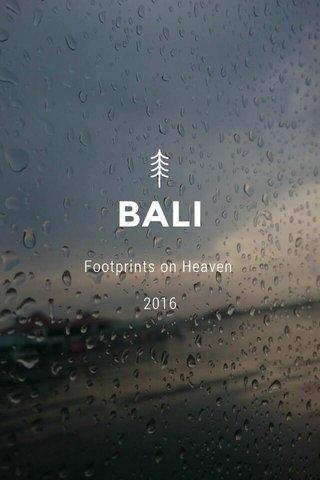 BALI Footprints on Heaven 2016