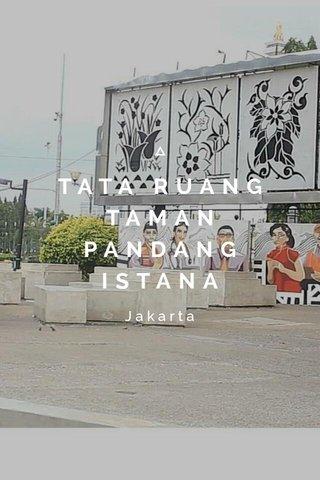 TATA RUANG TAMAN PANDANG ISTANA Jakarta