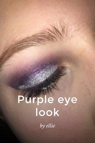 Purple eye look by ellie