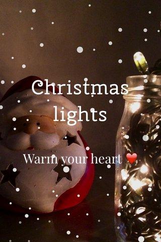 Christmas lights Warm your heart ❤️