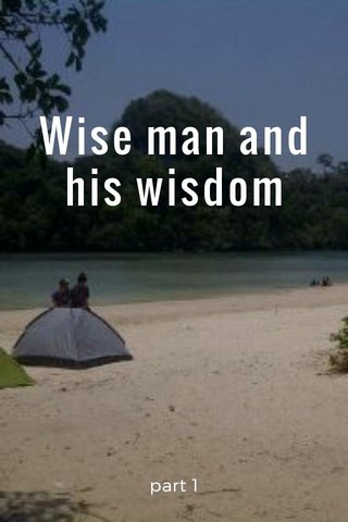 Wise man and his wisdom part 1