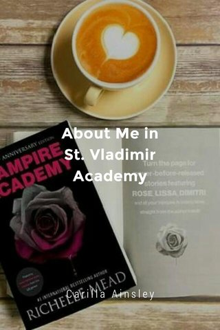 About Me in St. Vladimir Academy Carilla Ainsley