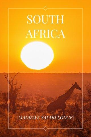 SOUTH AFRICA |MADIKWE SAFARI LODGE|