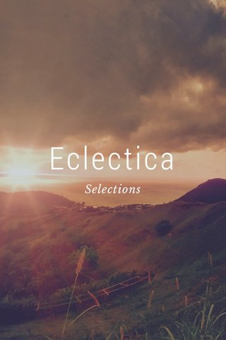 Eclectica Selections