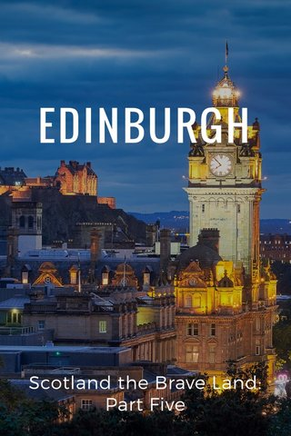 EDINBURGH Scotland the Brave Land: Part Five