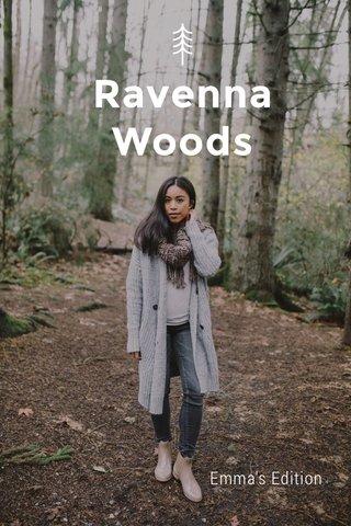 Ravenna Woods Emma's Edition
