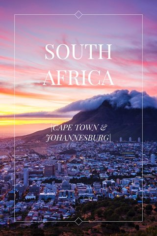 SOUTH AFRICA |CAPE TOWN & JOHANNESBURG|