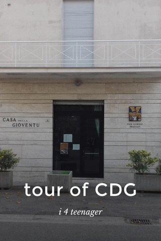 tour of CDG i 4 teenager