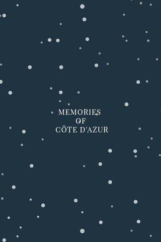 MEMORIES OF CÔTE D'AZUR