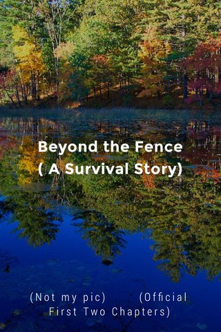 Beyond the Fence ( A Survival Story) (Not my pic) (Official First Two Chapters)