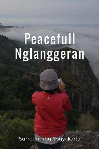 Peacefull Nglanggeran Surrounding Yogyakarta