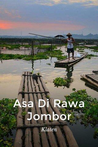 Asa Di Rawa Jombor Klaten