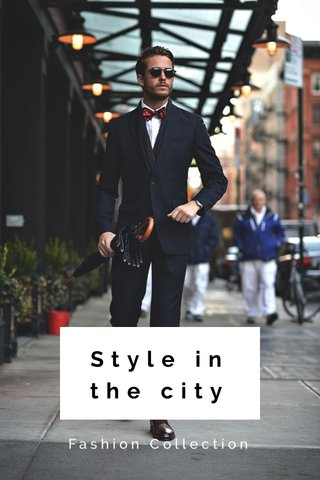 Style in the city Fashion Collection