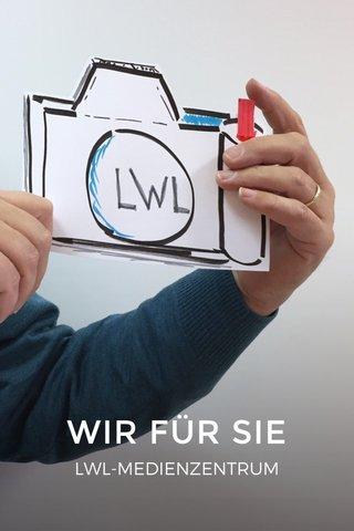 WIR FÜR SIE LWL-MEDIENZENTRUM