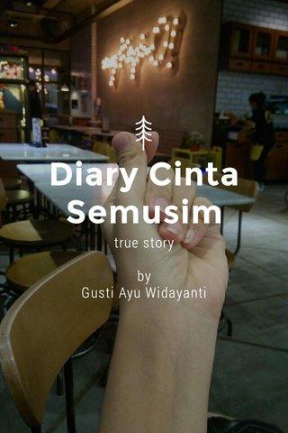Diary Cinta Semusim true story by Gusti Ayu Widayanti