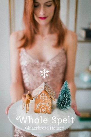 Whole Spelt Gingerbread Houses