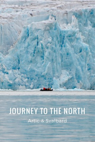 JOURNEY TO THE NORTH Artic & Svalbard