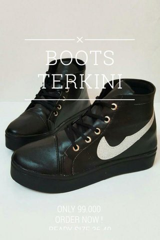 BOOTS TERKINI ONLY 99.000 ORDER NOW ! READY SIZE 36-40