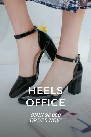 HEELS OFFICE ONLY 98.000 ORDER NOW