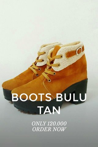 BOOTS BULU TAN ONLY 120.000 ORDER NOW