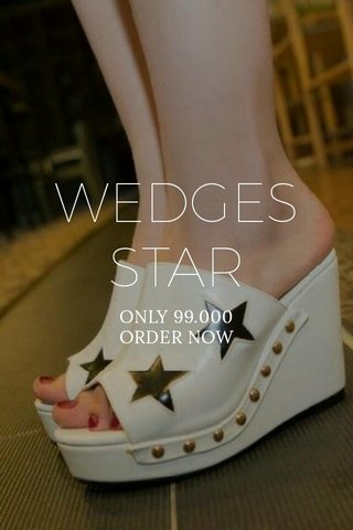 WEDGES STAR ONLY 99.000 ORDER NOW