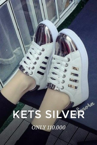 KETS SILVER ONLY 110.000