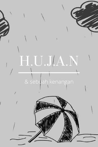 H.U.J.A.N & sebuah kenangan