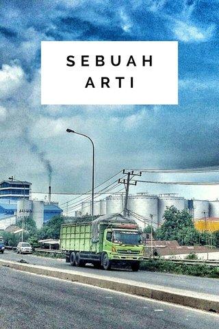 SEBUAH ARTI
