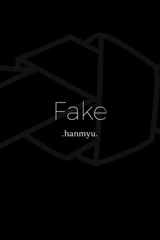 Fake .hanmyu.