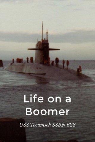 Life on a Boomer USS Tecumseh SSBN 628