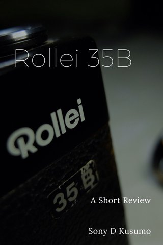 Rollei 35B A Short Review Sony D Kusumo