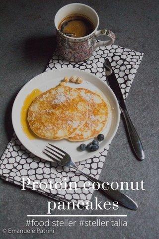 Protein coconut pancakes #food steller #stelleritalia