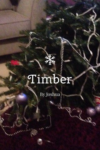 Timber By Joshua