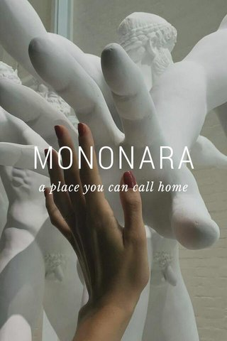 MONONARA a place you can call home
