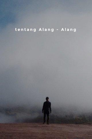 Enough tentang Alang - Alang