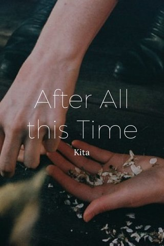 After All this Time Kita