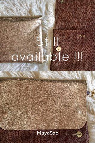 Still available !!! MayaSac