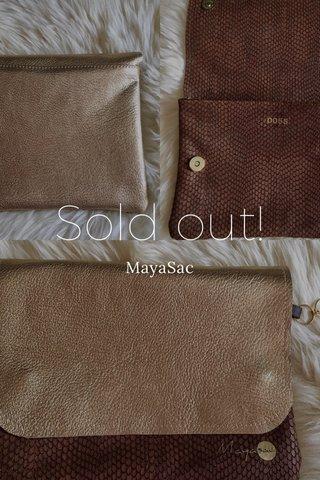 Sold out! MayaSac