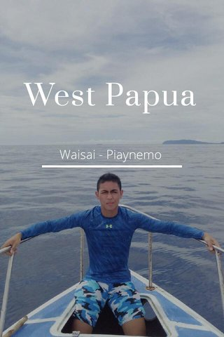 West Papua Waisai - Piaynemo