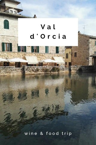 Val d'Orcia wine & food trip