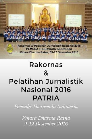 Rakornas & Pelatihan Jurnalistik Nasional 2016 PATRIA Pemuda Theravada Indonesia Vihara Dharma Ratna 9-12 Desember 2016