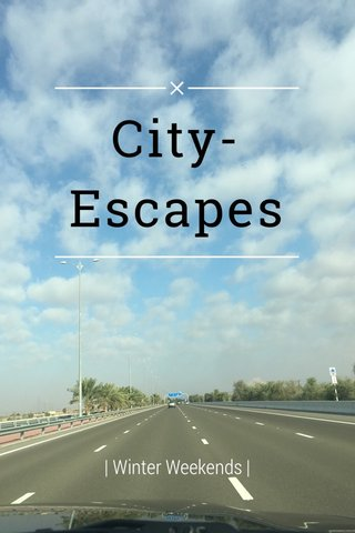 City- Escapes | Winter Weekends |