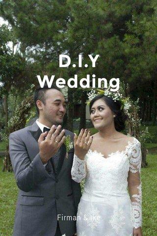 D.I.Y Wedding Firman & Ike