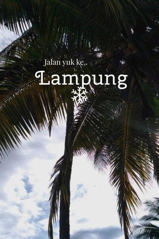 Lampung Jalan yuk ke..